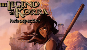 Legend of Korra Retrospective