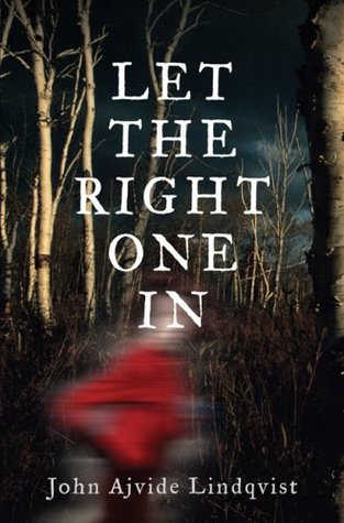 Let the Right One In By Låt Den Rätte Komma