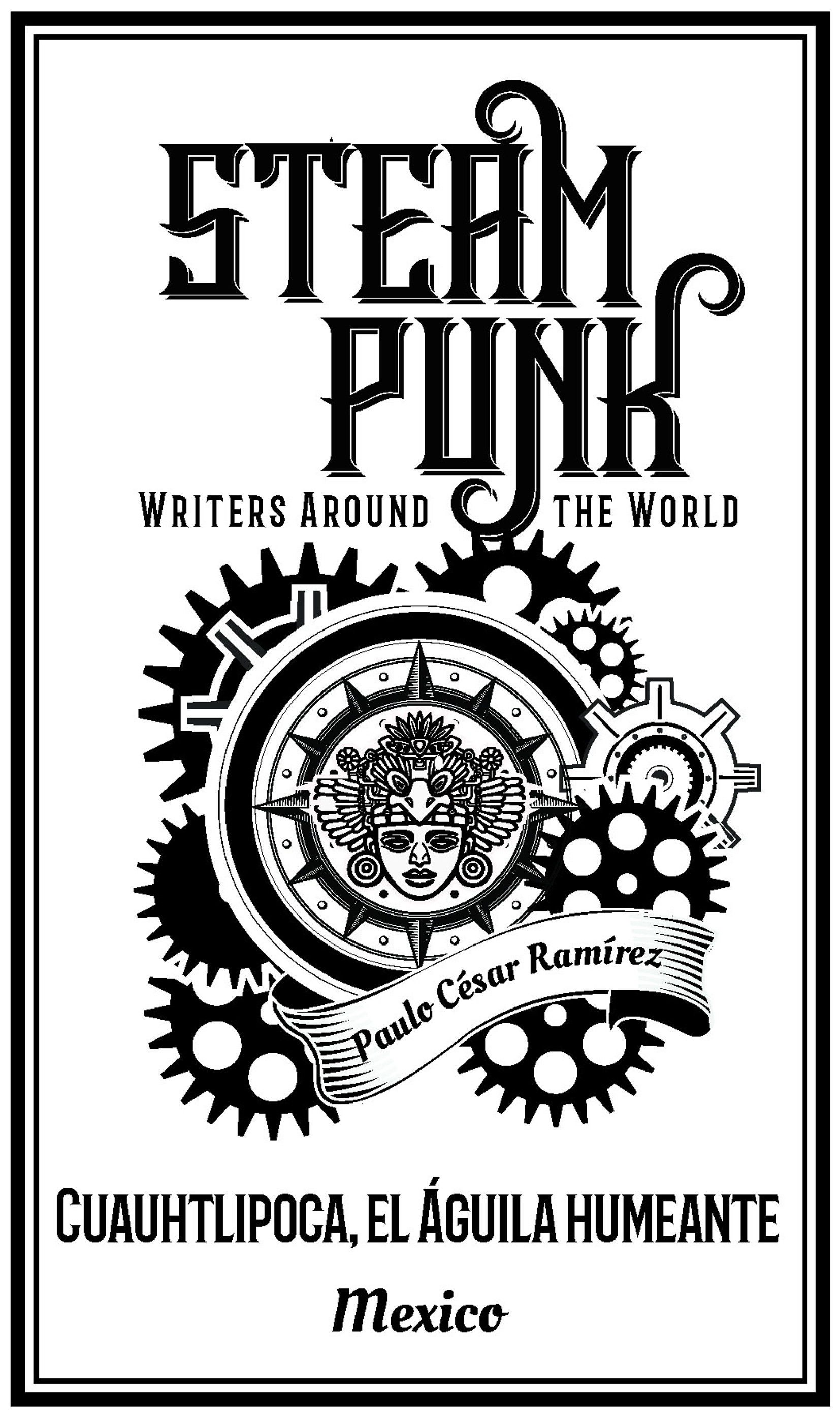 Steampunk Writers: Paulo César Ramírez Villaseñor - Sci-fi and ...