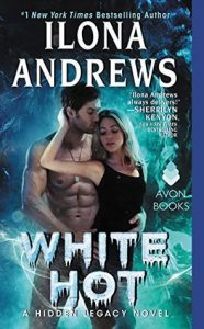 White Hot by Ilona Andrews The Hideen Legacy Series