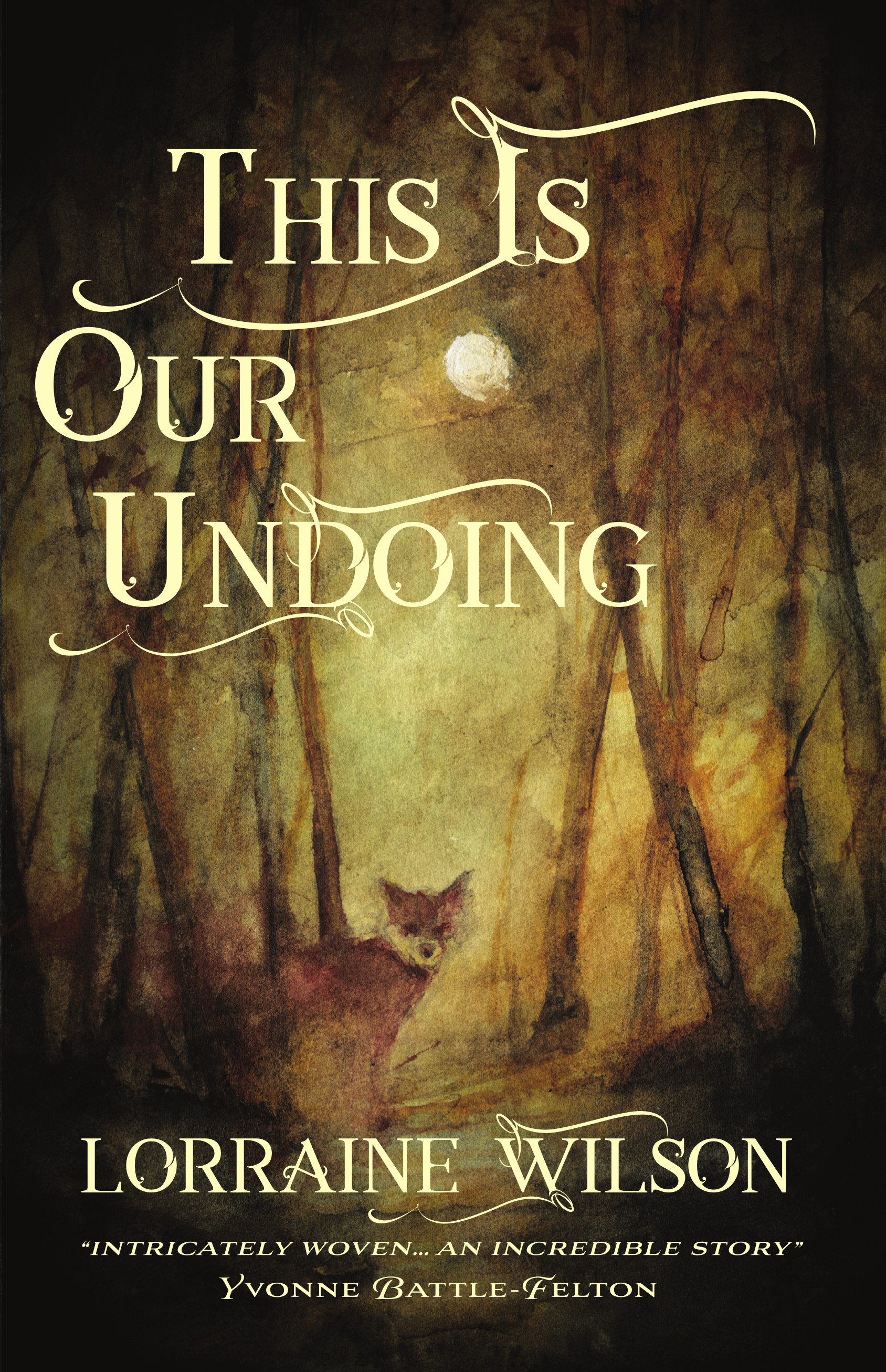 This Is Our Undoing by Lorraine Wilson. Cover art by Daniele Serra.